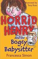 """AS NEW"" Horrid Henry and the Bogey Babysitter: Book 9, Simon, Francesca, Book"
