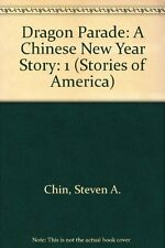 Dragon Parade: A Chinese New Year Story (Stories o