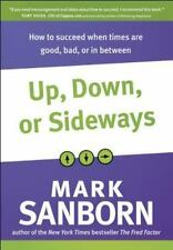 Up, Down, or Sideways: How to Succeed When Times Are Good, Bad, or In -ExLibrary