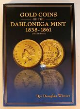 Gold Coins of The Dahlonega Mint 1838-1861