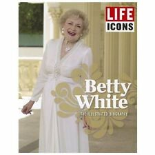 LIFE ICONS Betty White: The Illustrated Biography-ExLibrary