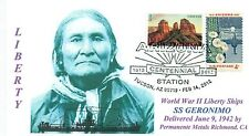 GERONIMO Liberty Ship named: Apache Chief Arizona Tribe Cacheted Cover Pictorial