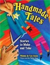 Handmade Tales : Stories to Make and Take by Dianne de Las Casas (2007,...