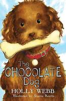 The Chocolate Dog by Holly Webb, Good Used Book (Paperback) Fast & FREE Delivery