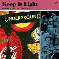 Keep It Light: A Panorama Of British Jazz - The Modernists [CD]