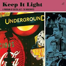 Keep It Light A Panorama Of British Jazz  The Modernists [CD]