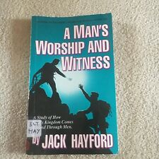 JACK HAYFORD. A MAN'S WORSHIP AND WITNESS. 0916847152