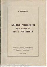 Origlia D.; INDAGINE PSICOLOGICA SULLA PERSONALITA' DELLA PROSTITUTA ; AUTOGRAFO