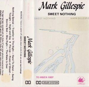 MARK GILLESPIE Sweet Nothing - Cassette - Tape   SirH70