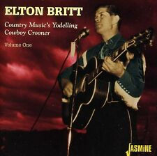 Vol. 1-Country Music's Yodelling Cowboy Crooner - Elton Britt (2005, CD NEUF)