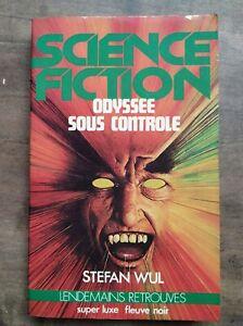 Stefan Wul - Odyssée sous Contrôle / Fleuve Noir, 1979