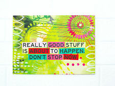 """GOOD STUFF ABOUT TO HAPPEN"" Printed Wall Art MDF"
