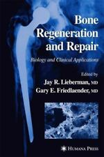 Bone Regeneration and Repair : Biology and Clinical Applications (2010,...