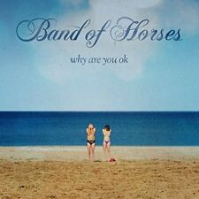Band Of Horses - Why Are You OK [CD]