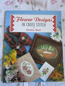 FLOWER DESIGNS IN CROSS STITCH, Graphs, Instructions, Photos, Colour Key, Tips