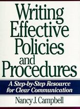 Writing Effective Policies and Procedures: A Step-By-Step Resource for Clear Co