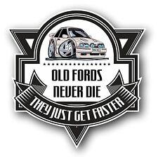 Koolart Old Fords Never Die Slogan For Mk4 Ford Escort RS Turb0 RST Car Sticker