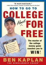 How to Go to College Almost for Free by Ben Kaplan (2001, Paperback, Revised)