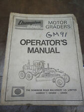 CHAMPION ROAD MACHINERY GM91 OPERATOR'S MANUAL - MOTOR GRADER