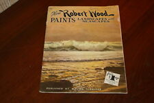 How Robert Wood Paints Landscapes and Seascapes Walter T. Foster Softcover
