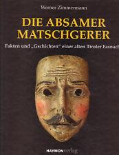 Absamer Matschgerer - Fasnacht Absam Tirol - Fasnet NEU - Fasching - Fastnacht