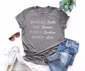 Humanity T-shirts Birthplace Earth Race Human Politics Freedom Religion Love Tee