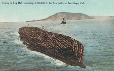 Postcard-Towing in Log Raft containing 4,500,000 ft. for Saw Mill, San DIego,CA
