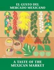 A Taste of the Mexican Market (ElGusto del Mercado Mexicano) by Nancy Maria...