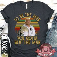 Vintage To Be The Man You Gotta Beat The Man Shirt Ric Flair Tee WWE Wrestler Wr