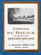 BORDEAUX SUPERIEUR VIEILLE ETIQUETTE CHATEAU DU BOUILH 1960/1970 §06/02/18§