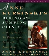 Anne Kursinski's Riding and Jumping Clinic: A Step-by-Step Course for Winning in