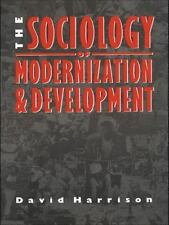 The Sociology of Modernization and Development by David H. Harrison (1988,...
