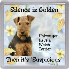"Welsh Terrier Dog Coaster ""Silence is Golden unless you have ...."" by Starprint"