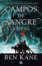 Anibal. Campos de sangre (Anibal / Hannibal) (Spanish Edition) by Ben Kane in U