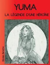 Yuma : La l�gende d'une H�ro�ne by Nicolas Beretta (2013, Paperback)
