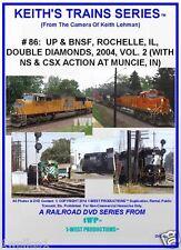 Keith's Trains Series RR DVD #86 UP & BNSF ROCHELLE, IL/CSX & NS MUNCIE, IN, '04