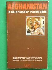 AFGHANISTAN LA COLONISATION IMPOSSIBLE P ET M CENTLIVRES COLLECTIF 1984 CERF