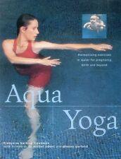 Aqua yoga: Harmonizing exercices dans l'eau pour la Grossesse, naissance et au-delà, Franc