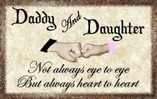 (Daddy And Daughter) DISTRESSED SIGN / PLAQUE,COUNTRY,WALL DECOR,PRIMITIVE SIGN