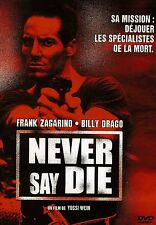 NEVER SAY DIE / BILLY DRAGO - FRANK ZAGARINO DVD ACTION NEUF/CELLO