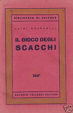Grancelli Luigi Il Gioco degli Scacchi Vallardi
