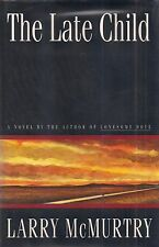 """LARRY McMURTRY """"The Late Child"""" (1995) SIGNED First Printing FINE Condition HC"""