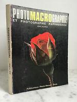 PHOTOMACROGRAPHIE ET PHOTOGRAPHIE RAPPROCHÉE - Jean Pilorgé - 1976