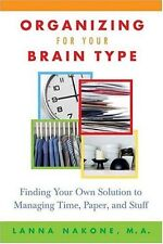 Organizing for Your Brain Type: Finding Your Own Solution to Managing Time, Pape
