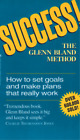 Success: the Glenn Bland Method: How to Set Goals and Make Plans That Really Wor