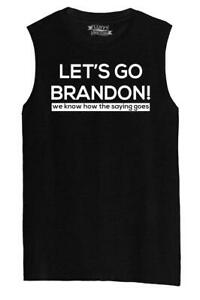 Mens Let's Go Brandon We Know How The Saying Goes Muscle Tank Politics