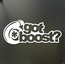 got boost? sticker turbo JDM slammed Funny drift lowered car WRX window decal