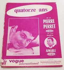 Partition vintage sheet music PIERRE PERRET : Quatorze Ans * 60's