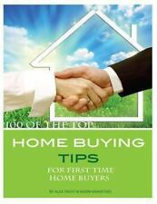 100 of the Top Home Buying Tips for First Time Home Buyers by Alex Trost and...