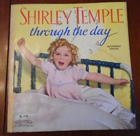 SHIRLEY TEMPLE THROUGH THE DAY, AUTHORIZED ED. PHOTO ILLUS., 1937